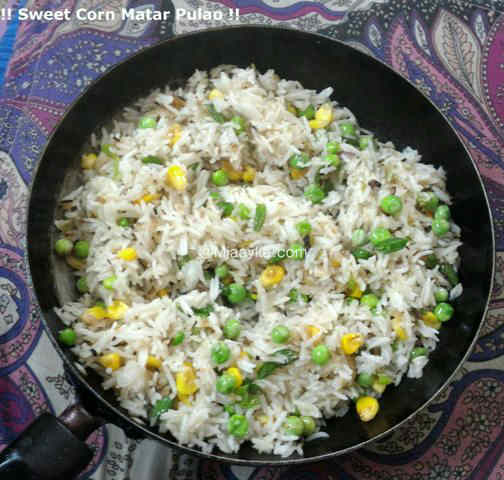Sweet Corn Matar Pulao Recipe